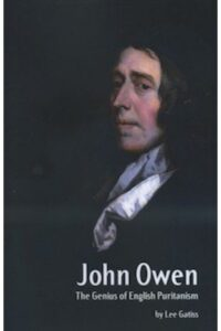 John Owen – The Genius of English Puritanism