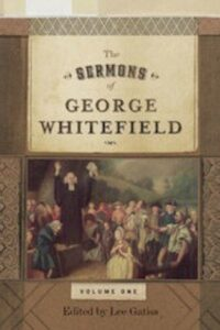 The Sermons of George Whitefield Volumes 1 & 2
